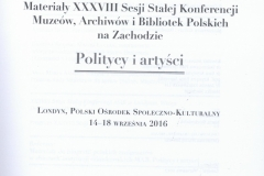 Materiały XXXVIII Sekcji Stałej Konferencji Muzeów, Archiwów i Bibliotek Polskich na Zachodzie. Politycy i artyści